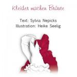 Kleider machen Bräute, von Heike Seelig illustriertes Buch